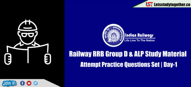 Railway RRB Group D & ALP Study Material – Attempt Practice Questions Set | Day-1