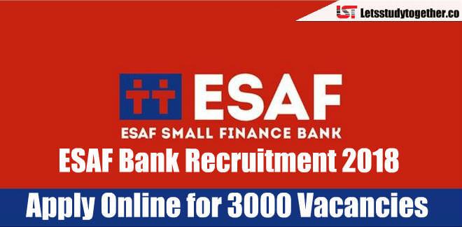 ESAF Bank Recruitment 2018: Apply Online for 3000 Vacancies