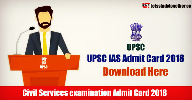 UPSC IAS Admit Card 2018 out for CSE Prelims Exam, Download Now