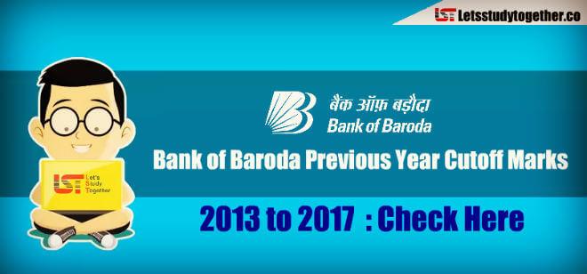 Bank of Baroda (BOB) PO Previous Year Cutoff Marks (2013-2017) : Check Here