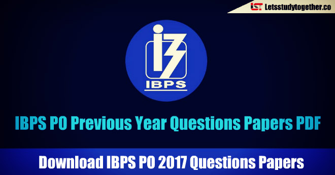 IBPS PO 2017 Prelims Papers PDF (Memory Based) – Download Free Now