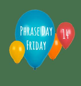 PhraseDayFriday14Balloons