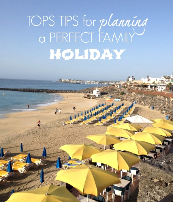 Top tips for planning a perfect family holiday