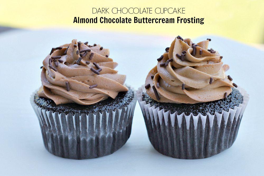Dark Chocolate Cupcakes Almond Chocolate Buttercream Frosting Recipe