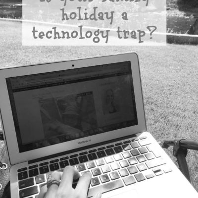 Is your family holiday a technology trap?