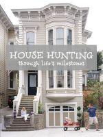 House hunting through life's milestones