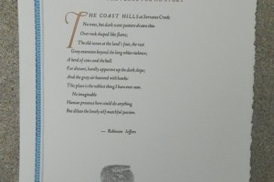 "Robinson Jeffers; poem ""The Place For No Story"" typeset and letterpress printed by Linomarl Marlan Beilke.  This broadside measures approximately 11 X 17"