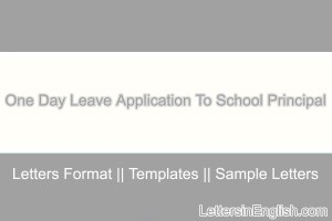 One Day Leave Application To School Principal