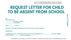 letter to Principal requesting child leave , sample letter to principal seeking permission for the child to be absent, write a letter to your Principal Teacher asking for permission to be absent from school