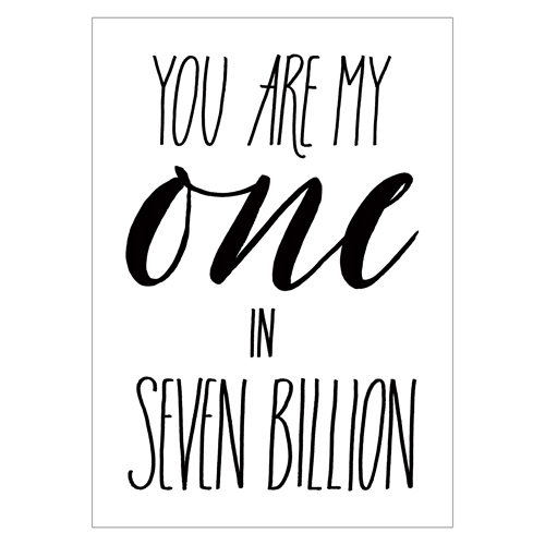 you-are-my-one-in-seven-billion_A3_VERT-WEB