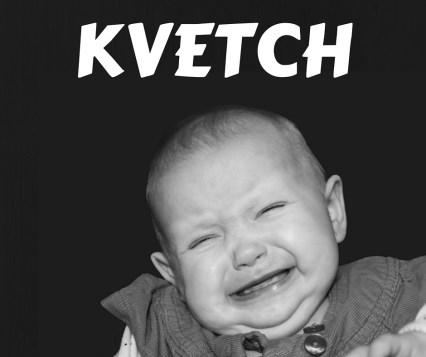 KVETCH (1)