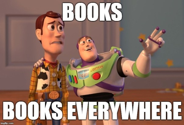 "meme of buzz lightyear saying, ""Books! Books everywhere!"""
