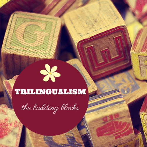 Trilingual family - the building blocks