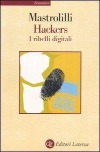 Paolo Mastrorilli il saggio sugli Hacker