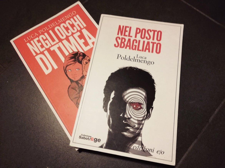 I due libri di Luca poldelmengo, Nel posto sbagliato e il seguito, Negli occhi di Timea