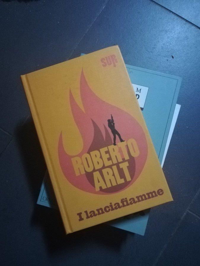 Il libro di Roberto Arlt, I Lanciafiamme