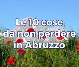 Quali sono le 10 cose assolutamente da fare in Abruzzo?