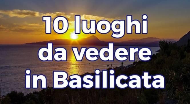Scopri i 10 luoghi da visitare in Basilicata