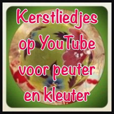 Kerstliedjes op YouTube voor peuter en kleuter Kerstliedjes op YouTube voor peuter en kleuter
