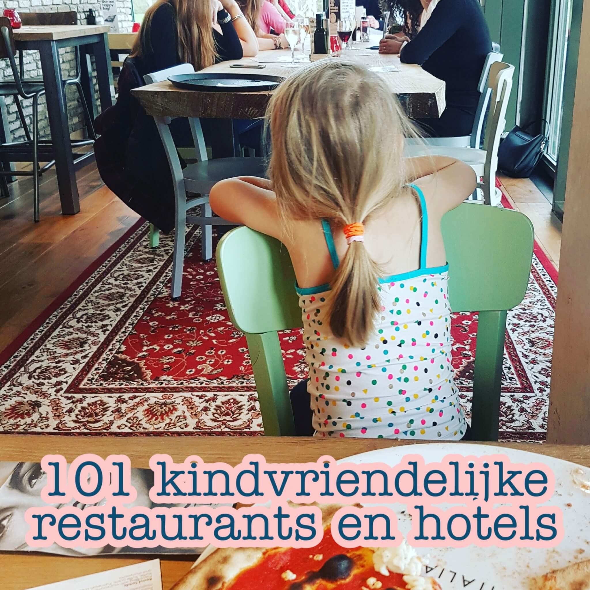 Kindvriendelijke restaurants en hotels: uit eten en slapen met kinderen