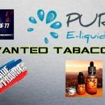 """Gamme """"Wanted Tobacco"""" par Pur E-liquide [VapeMotion]"""