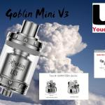 Goblin Mini V3 by UD par Youde [VapeMotion]
