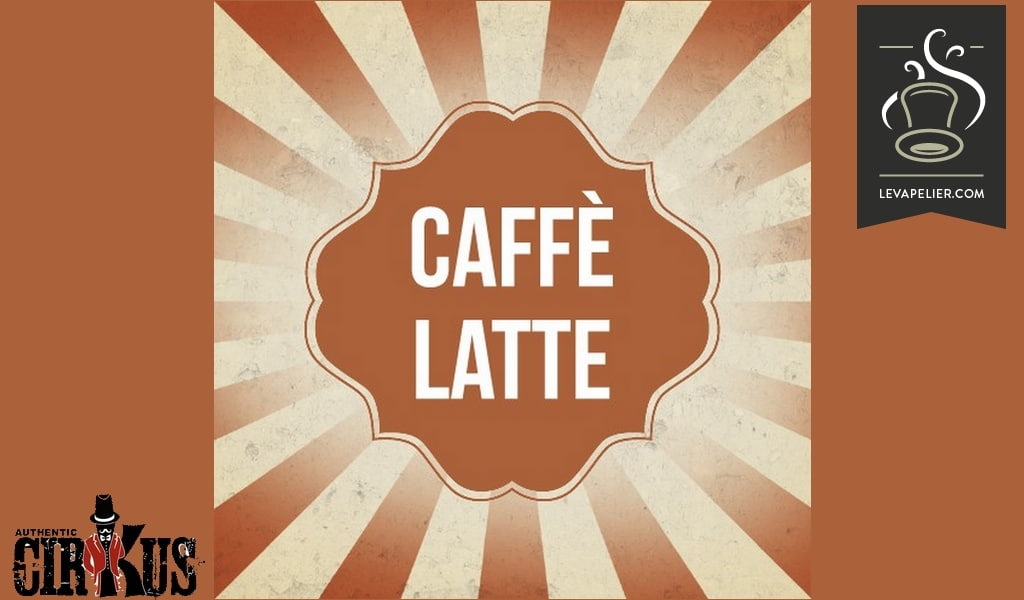 CAFFE LATTE (GAMME CIRKUS AUTHENTIC) par Cirkus