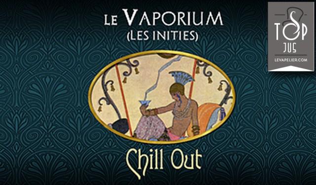 Chill Out (Gamme Les Initiés) par Le Vaporium