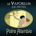Poire Alambic (Gamme Les Initiés) par Le Vaporium