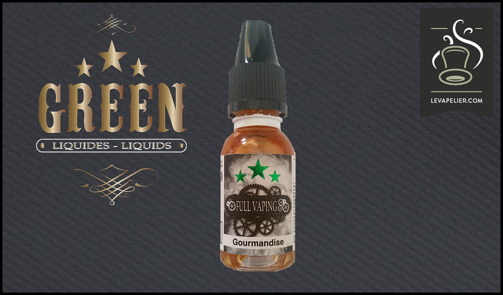 Gourmandise (Gamme Full Vaping) par Green Liquides