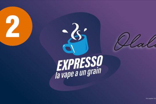 Expresso 2: Olala Vape