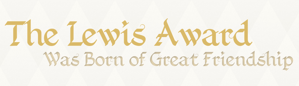 The Lewis Award Was Born of Great Friendship
