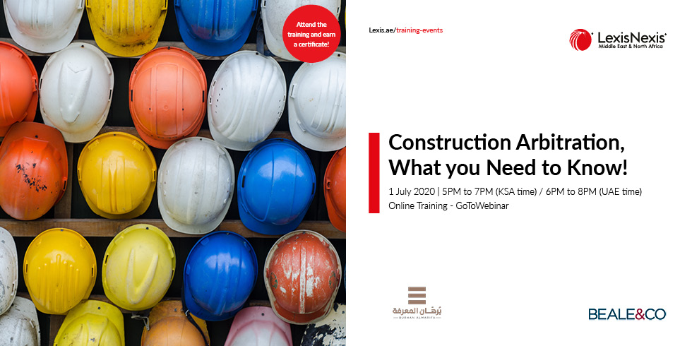 Construction Arbitration, What you need to know! – Saudi Arabia Edition | 1 July 2020, Online Training