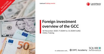Foreign investment overview of the GCC | Online Training | 18 November 2020 | 09:30AM to 11:30AM