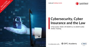 Cybersecurity, Cyber Insurance and the Law | Online Training | 4 November 2020 | 09:30AM to 11:30AM