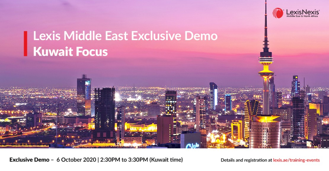 Lexis Middle East Exclusive Demo | Kuwait Focus | 6 October 2020 | 2:30PM to 3:30PM (Kuwait time)