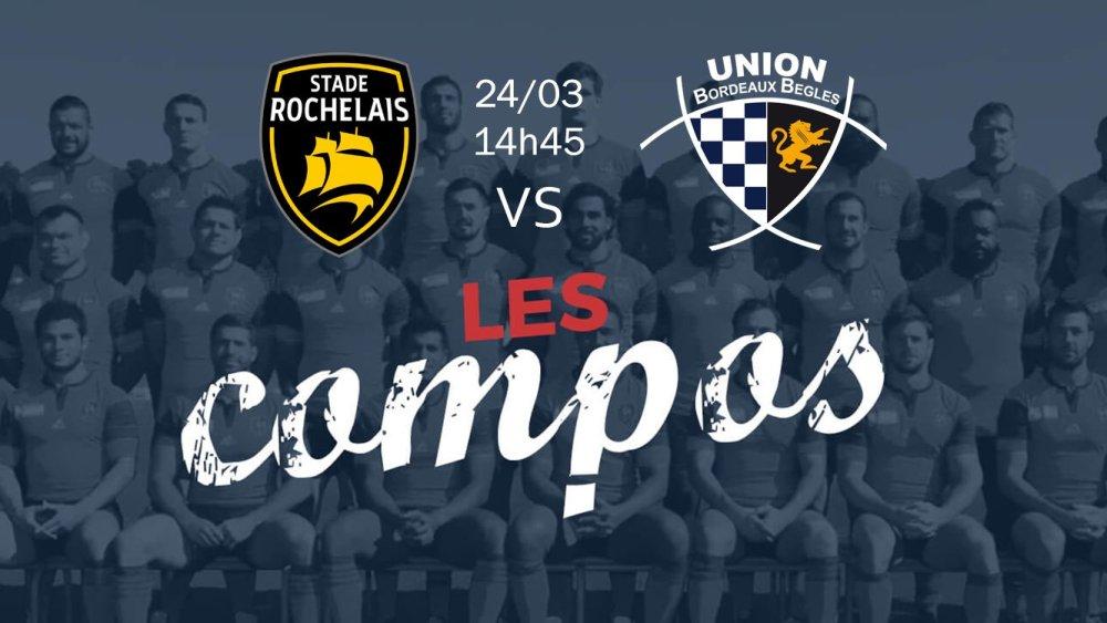 la rochelle v bordeaux compositions équipes rugby france top 14 xv de départ 15
