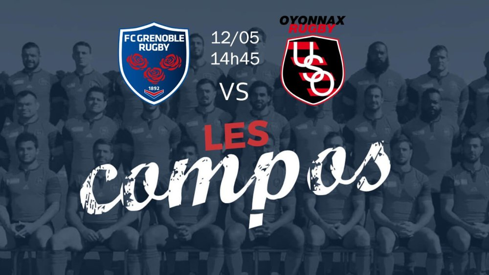 barrage accession grenoble v oyonnax compositions équipes rugby france top 14 xv de départ 15
