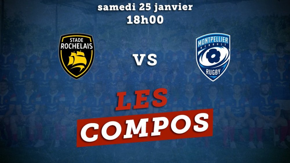 top 14 les formations la rochelle vs montpellier rugby france xv de départ 15
