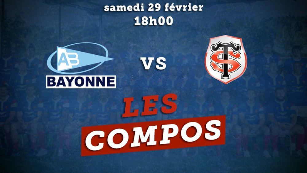 top 14 bayonne vs toulouse les compos rugby france xv de départ 15