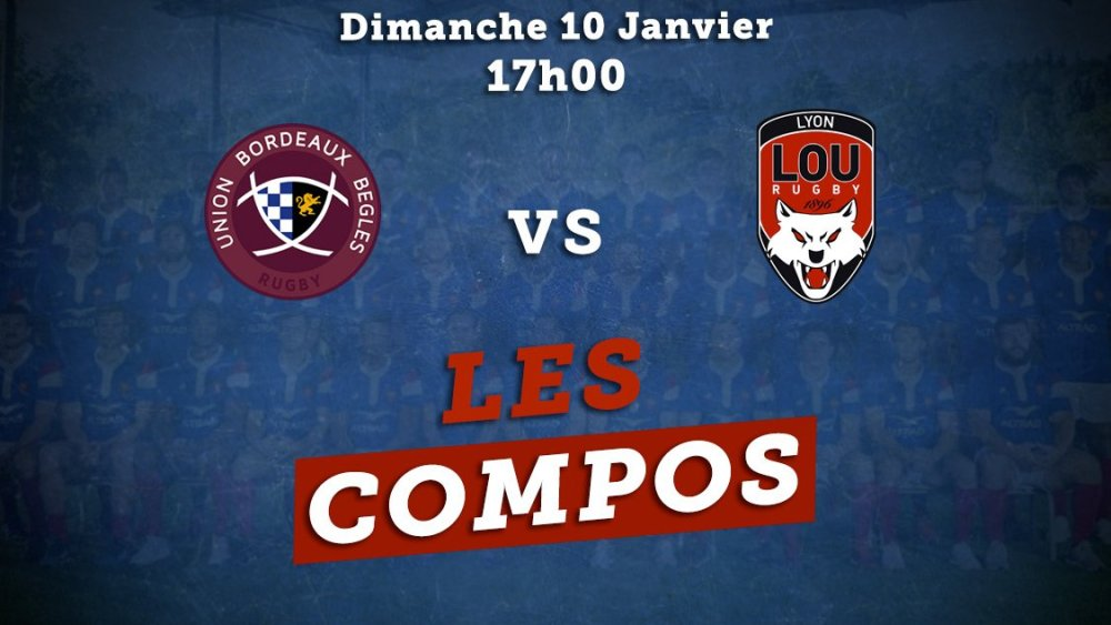 top 14 compos bordeaux vs lyon rugby france xv de départ 15
