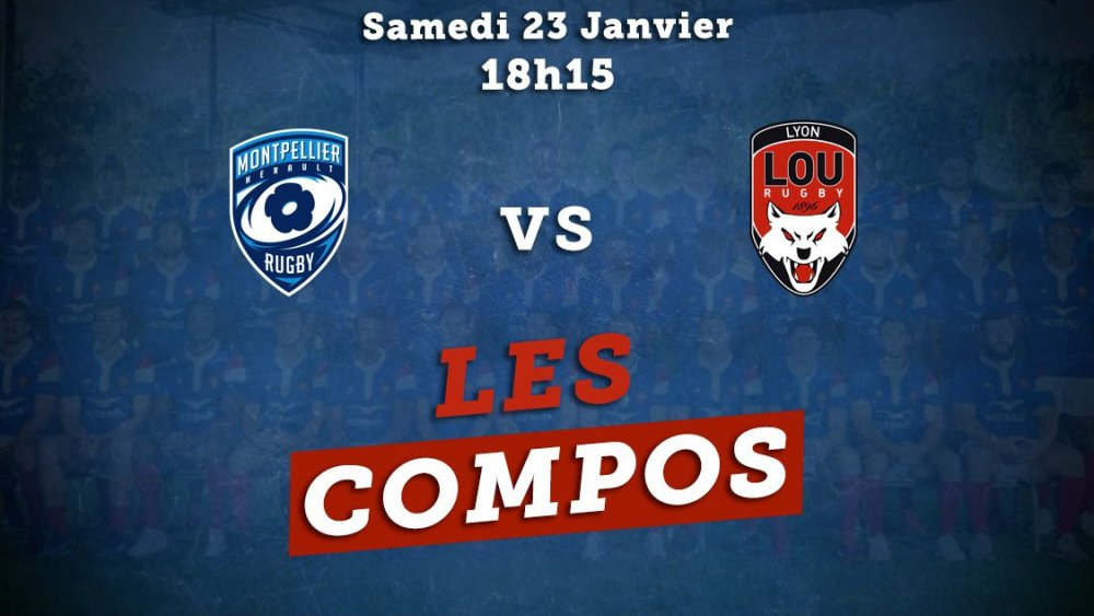 top 14 compos montpellier vs lyon rugby france xv de départ 15