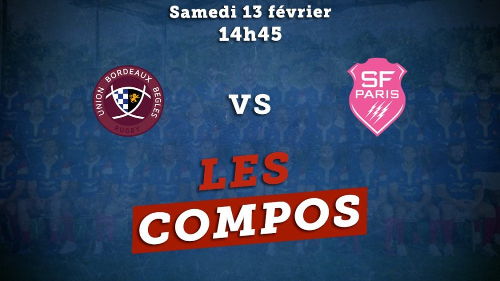 top 14 compos bordeaux vs paris rugby france xv de départ 15