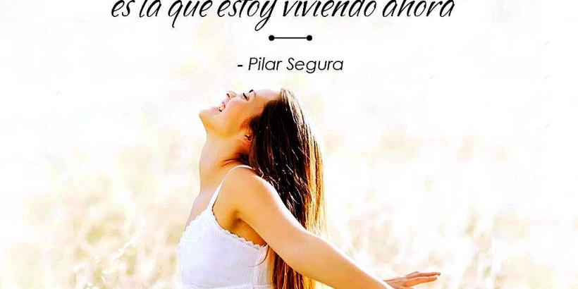 """""""Mi mejor edad es la que estoy viviendo ahora."""" Pilar Segura"""