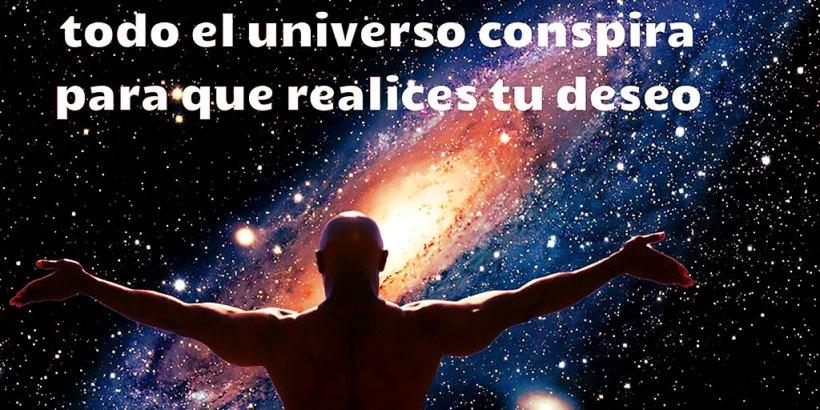 """""""Cuando quieres algo, todo el Universo conspira para que realices tu deseo."""""""