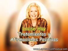 Louise Hay: Tratamientos y Afirmaciones Positivas