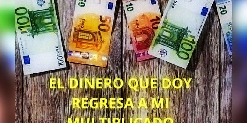 """""""¡El Dinero que Doy, Regresa a Mí Multiplicado Siempre!"""""""