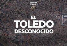 El Toledo desconocido. Esto es Toledo 18