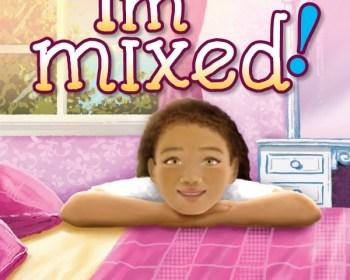 I'm Mixed!