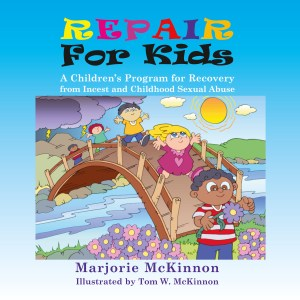 book cover of REPAIR for Kids: A Children's Program for Recovery from Incest and Childhood Sexual Abuse